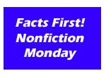 Facts First! Nonficton Monday