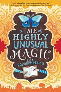 tale highly unusual magic lisa papademetriou