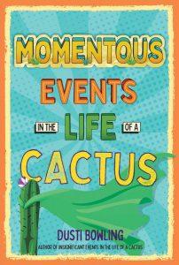 momentous events life cactus dusti bowling