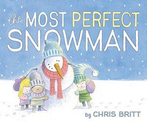 most perfect snowman chris britt