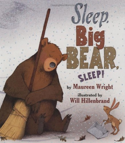 Sleep, Big Bear, Sleep by Maureen Wright